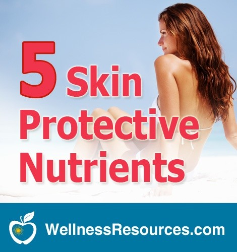 5 Nutrients that Protect Your Skin